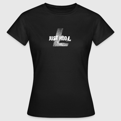 Litecoin Just Hold - Women's T-Shirt