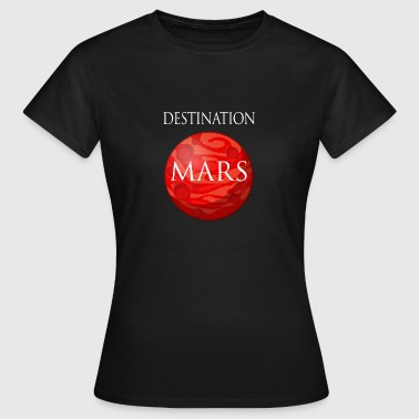 Destination March Space - Frauen T-Shirt