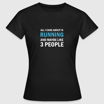 All I Care About is Running - T-shirt dam