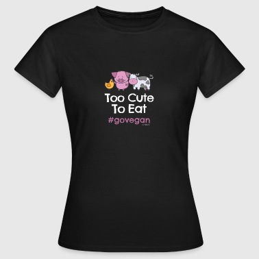 Vegan Tshirt Too Cute to Eat #GOVEGAN - Frauen T-Shirt