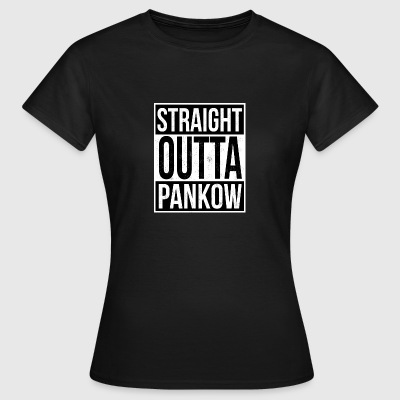 Straight Outta Pankow - Vrouwen T-shirt