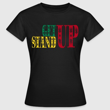 get up stand up - Women's T-Shirt