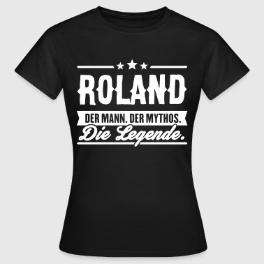 Mann Mythos Legende Roland - Frauen T-Shirt