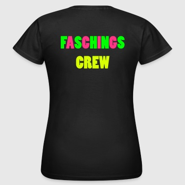 Faschings Crew - Frauen T-Shirt