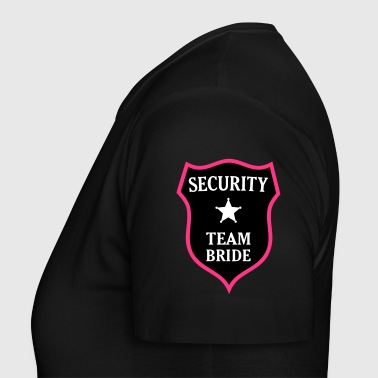 Security Team Bride. * Hen night bachelorette  - Women's T-Shirt