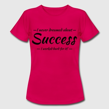 Success - Women's T-Shirt