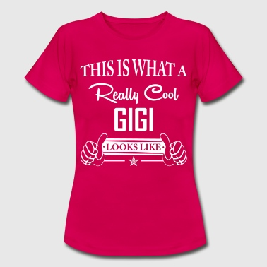 This Is What A Really Cool Gigi... - Women's T-Shirt