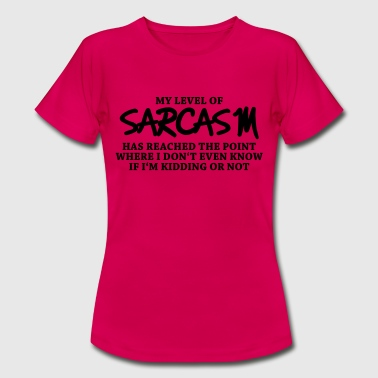 My level of sarcasm... - Women's T-Shirt