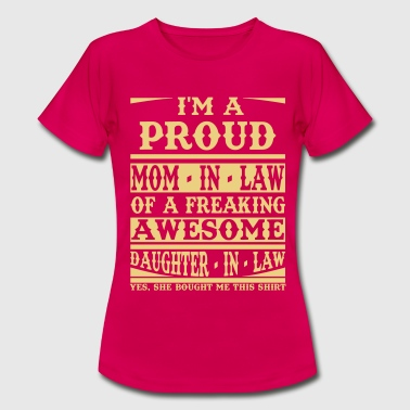Proud Mom In Law Of A Freaking Awesome Daughter In - Women's T-Shirt