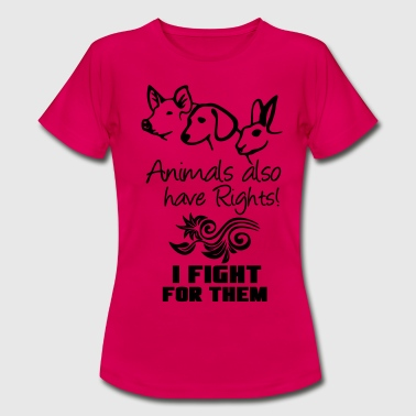 Animals have Rights - Women's T-Shirt