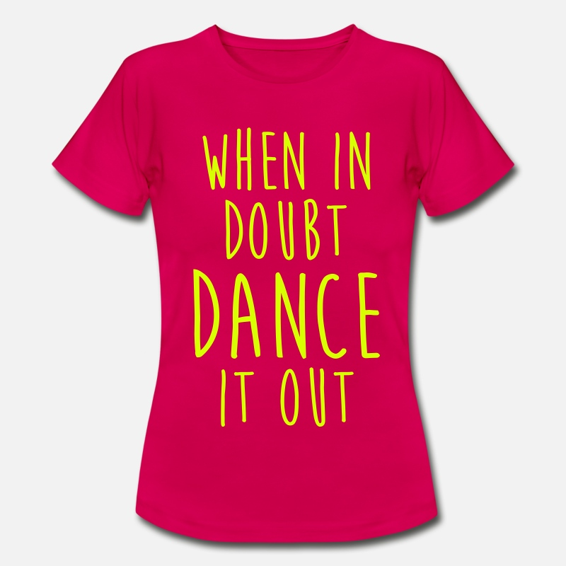 Dance T-Shirts - WHEN IN DOUBT DANCE IT OUT FUNNY TEE - Women's T-Shirt ruby red