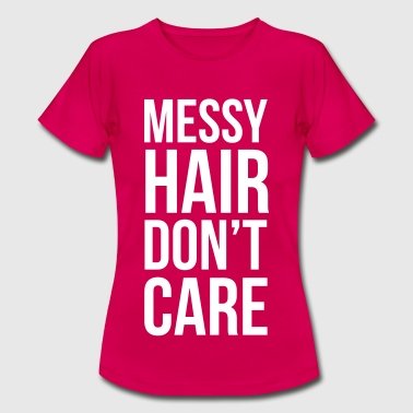 Messy Hair - Women's T-Shirt