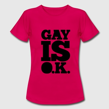 GAY IS OK - SCHWUL IS OK Topper - T-skjorte for kvinner