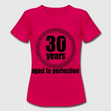 30 years Aged to - Frauen T-Shirt