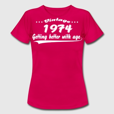 Vintage 1974 Getting Better With Age - Women's T-Shirt
