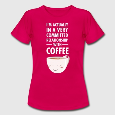 Committed Relationship With Coffee - T-shirt dam
