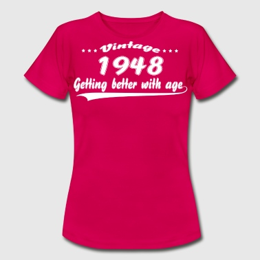 Vintage 1948 Getting Better With Age - Women's T-Shirt