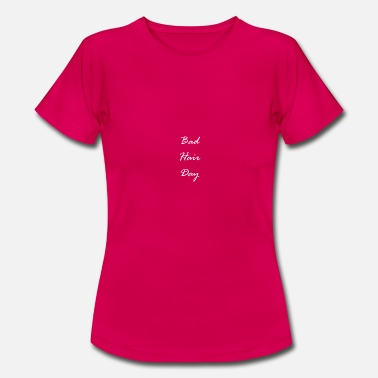 Womens Day Bad Hair Day for women - Women's T-Shirt