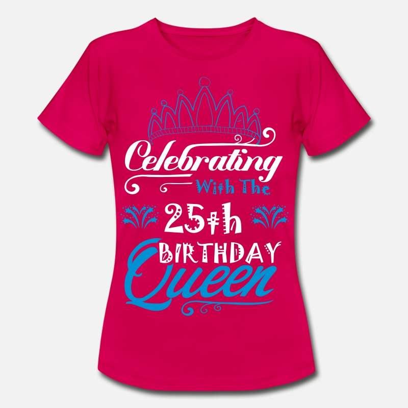 Birthday T-Shirts - Celebrating With The 25th Birthday Queen - Women's T-Shirt ruby red