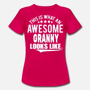 What THIS IS WHAT AN AWESOME GRANNY LOOKS LIKE - Women's T-Shirt