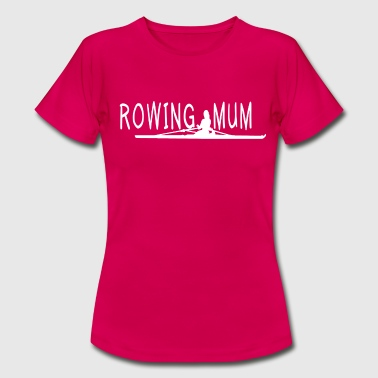 Best Selling Rowing Mum Quote - Frauen T-Shirt