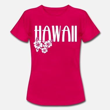 Hawaii Hawaii - Frauen T-Shirt