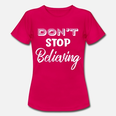 White House Don't Stop Believing White - Women's T-Shirt