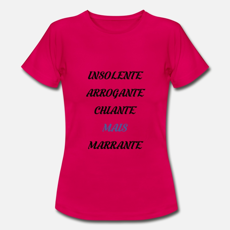 Insolente T-shirts - Insolente, arrogante, chiante mais marrante - T-shirt Femme rouge rubis
