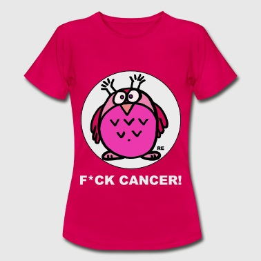 Eule Pink Fuck Breast Cancer Fuck Cancer Fight - Women's T-Shirt