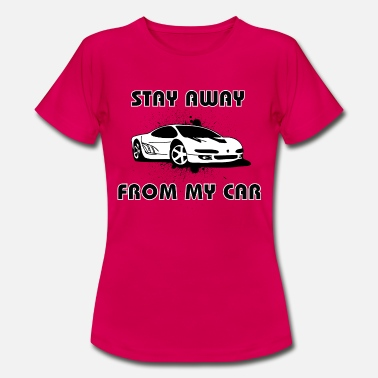 Car Lovers Stay Away from my car black white - Women's T-Shirt