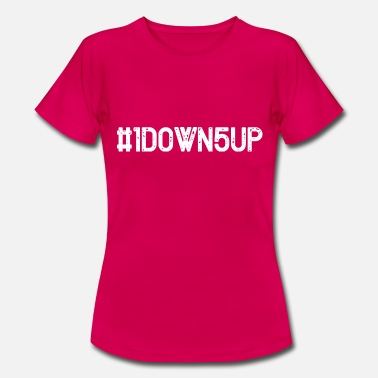 HASHTAG - ONE DOWN - FIVE UP - Women's T-Shirt