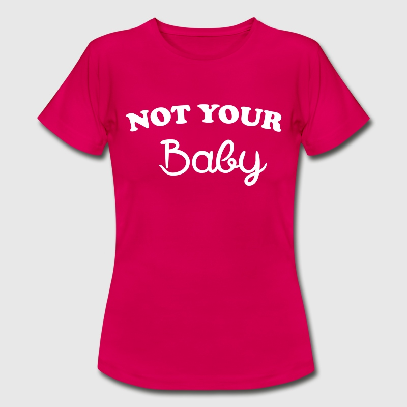 Not your baby - Dame-T-shirt