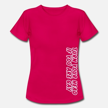 Homosexuell turn your head if you are gay - T-shirt dam