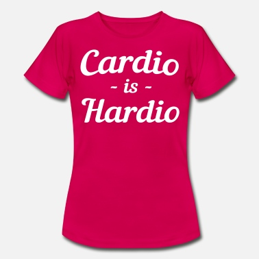 Cardio Cardio is Hardio - Women's T-Shirt