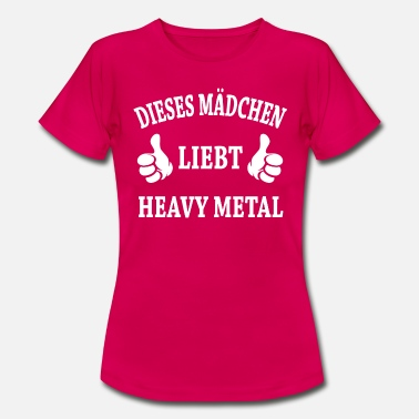 Heavy Metal Frau Heavy Metal - Frauen T-Shirt