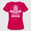 12 Real Princesses are born in December Princess - Frauen T-Shirt