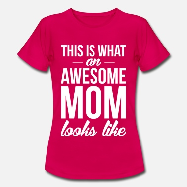 Awesome Mom Awesome Mom - Women's T-Shirt