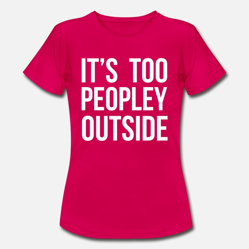 Antisocial T-Shirts - It's too peopley outside - Women's T-Shirt ruby red