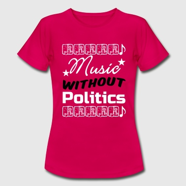 Music without Politics - Frauen T-Shirt