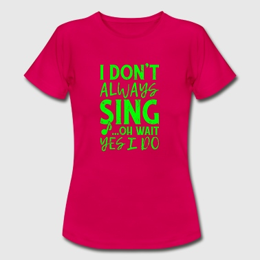 Spreadmusic2015 Je DON T chanterai toujours - T-shirt Femme