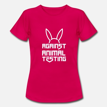 Testing Against animal experiments! | Against animal testing - Women's T-Shirt