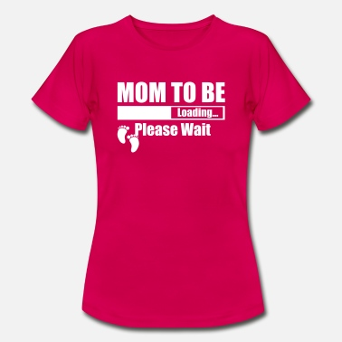 Miracle Loading Mom To Be Loading Please Wait - Women's T-Shirt