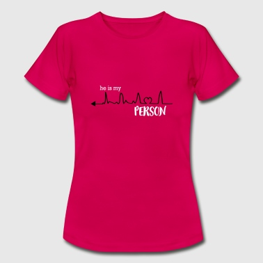 he_is_my_person_left - Frauen T-Shirt
