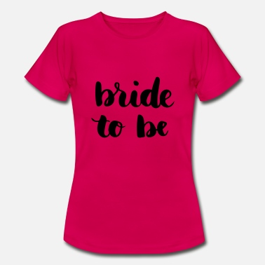 Nuptials Bride Bride to be - Women's T-Shirt
