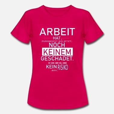 Suchbegriff Lustige Spruche Arbeit T Shirts Online Bestellen