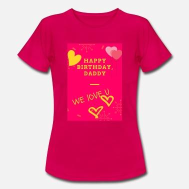 Suchbegriff Happy Birthday Daddy T Shirts Online Bestellen