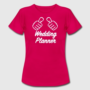 Wedding planner - Frauen T-Shirt
