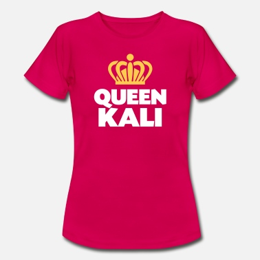 Kali Queen kali name thing crown - Women's T-Shirt