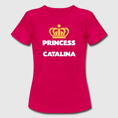 Princess catalina name thing crown - Women's T-Shirt