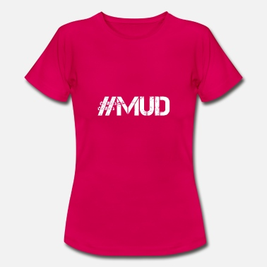 Mud Run Mud hashtag - white - Women's T-Shirt